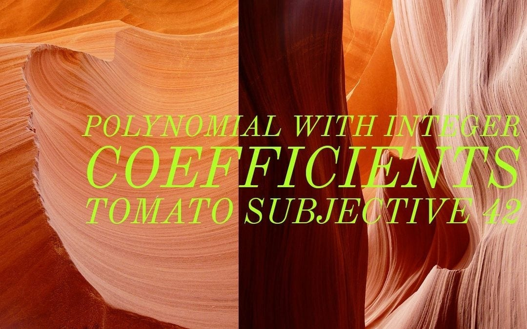 Test of Mathematics Solution Subjective 42- Polynomial with Integer Coefficients