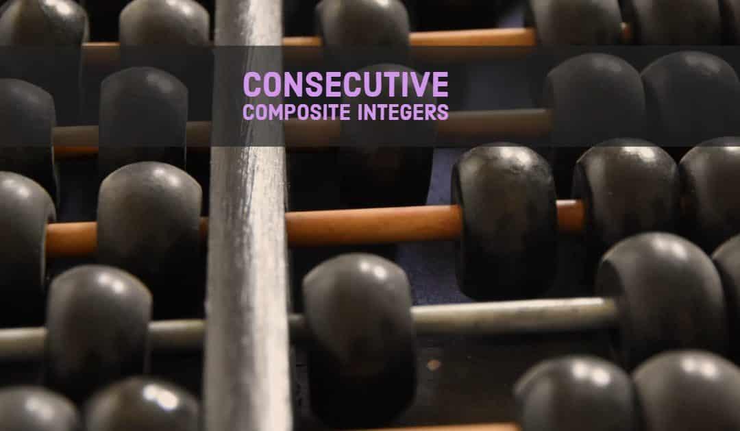 Consecutive composite integers