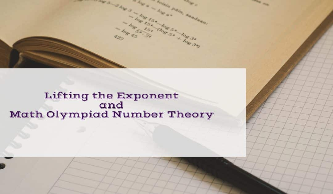 Lifting the exponent and math olympiad number theory