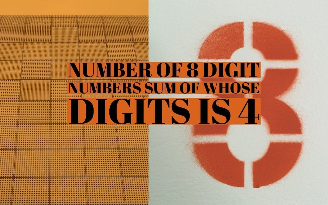 Number of 8 digit numbers sum of whose digits is 4.