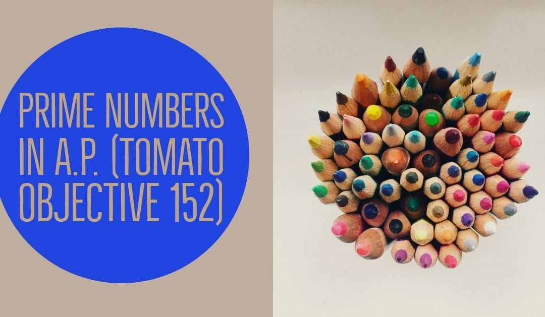 Prime numbers in A.P. (TOMATO Objective 152)