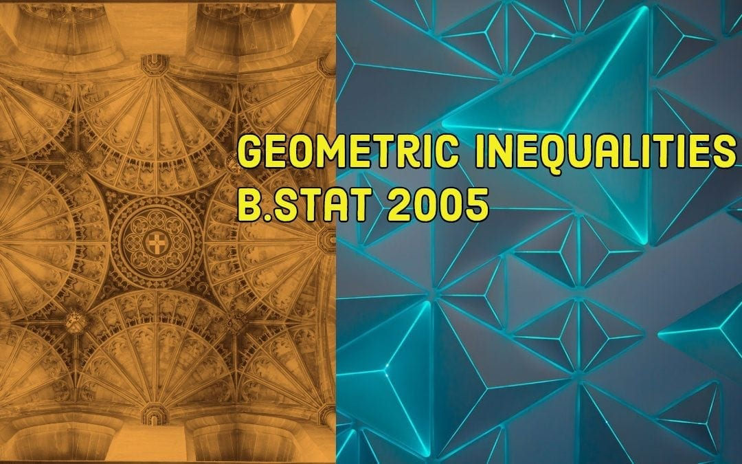 Geometric inequality (I.S.I. B.Stat 2005 Problem 5 solution)