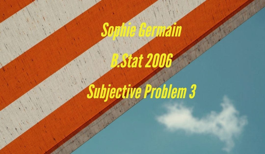 Sophie Germain (B.Stat 2006, subjective problem 3)