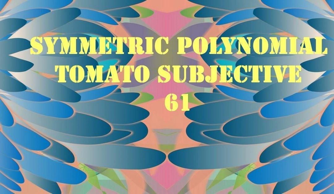 Test of Mathematics Solution Subjective 61 – Symmetric Polynomial