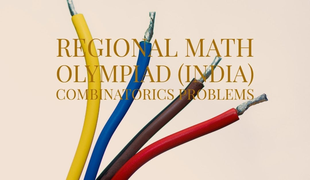 Regional Math Olympiad (India) Combinatorics Problems