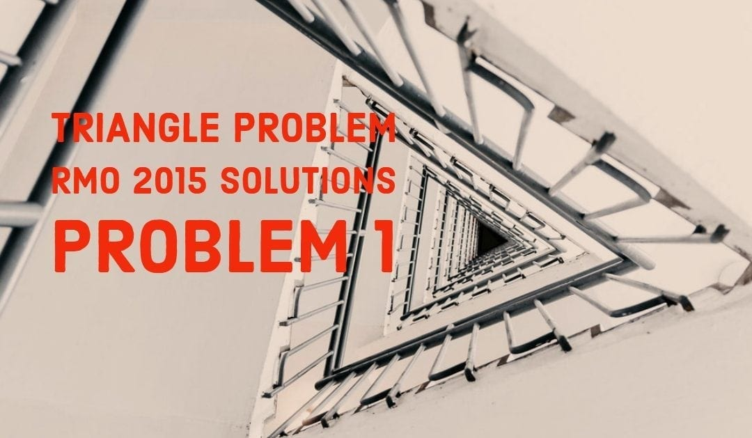 West Bengal RMO 2015 Problem 1 Solution – Triangle Problem