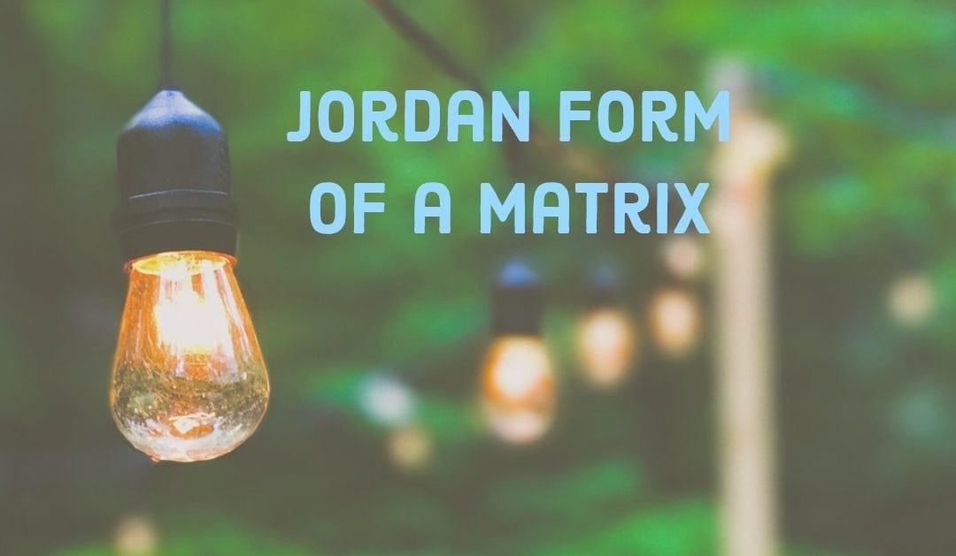 Jordan form of a matrix