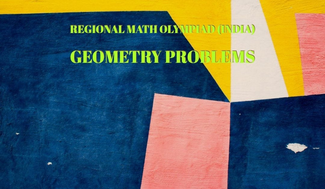 Regional Math Olympiad (India) Geometry Problems