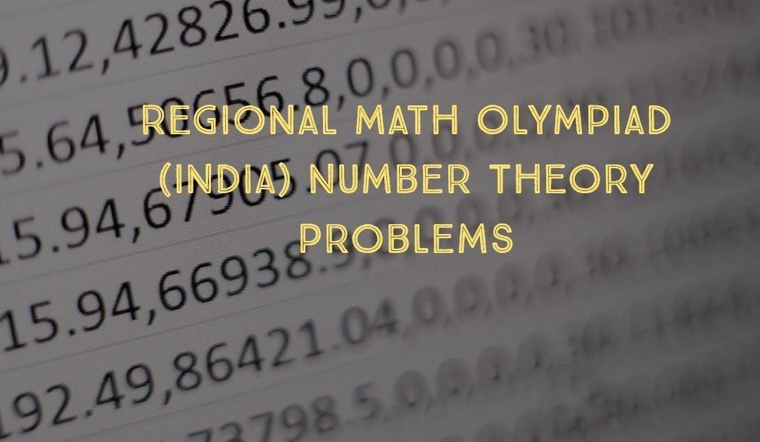 Regional Math Olympiad (India) Number Theory Problems - Cheenta