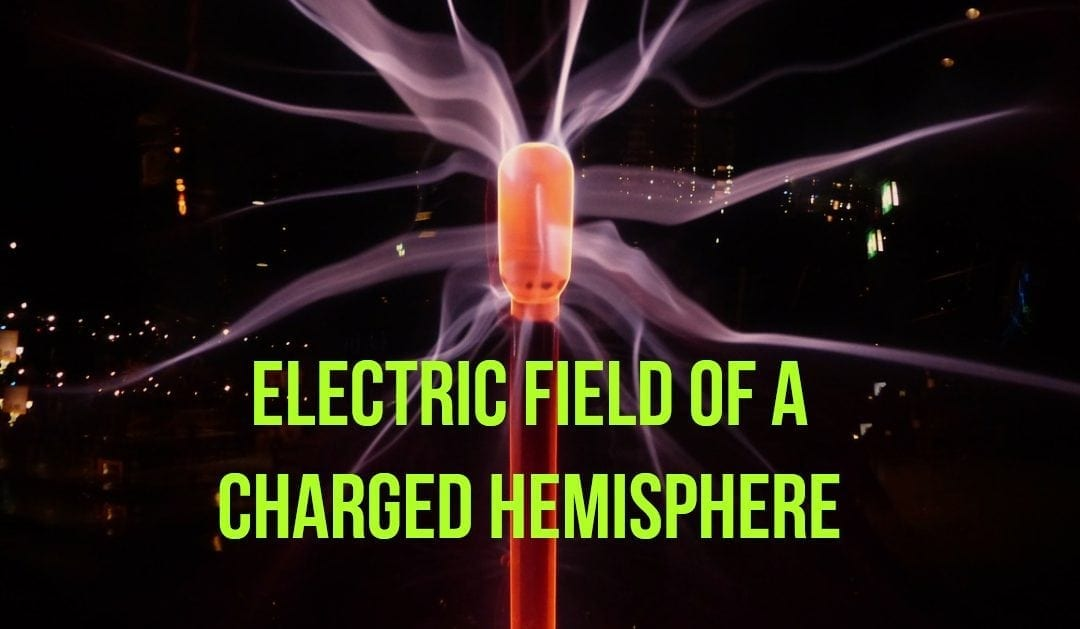 Electric Field of a Charged Hemisphere