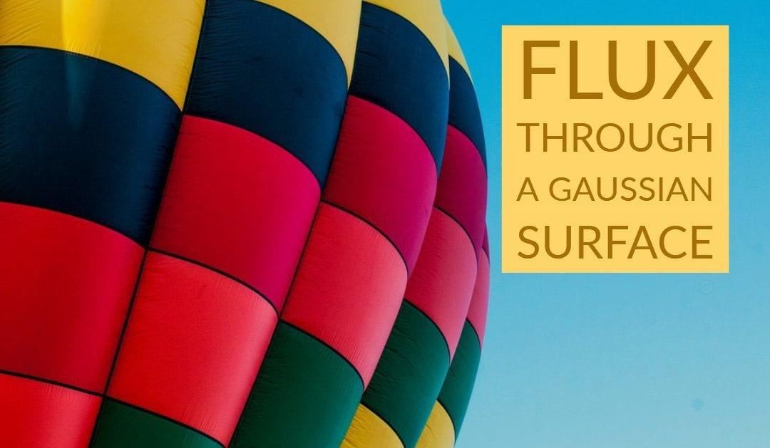 Flux through A Gaussian Surface