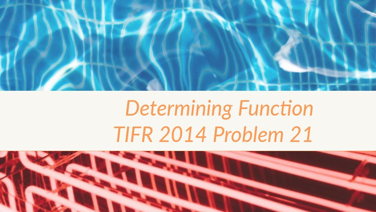 TIFR 2014 Problem 21 Solution