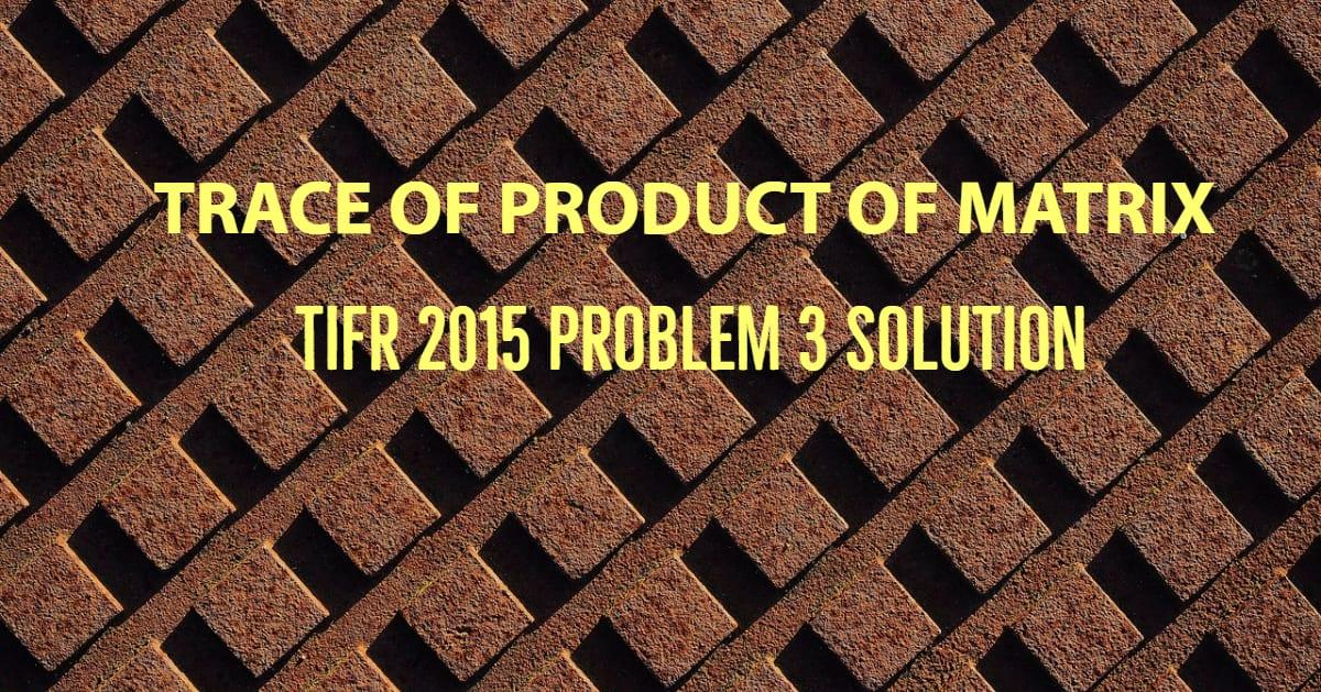 TIFR 2015 Problem 3 Solution