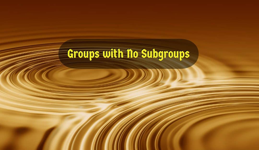 Groups with no subgroups