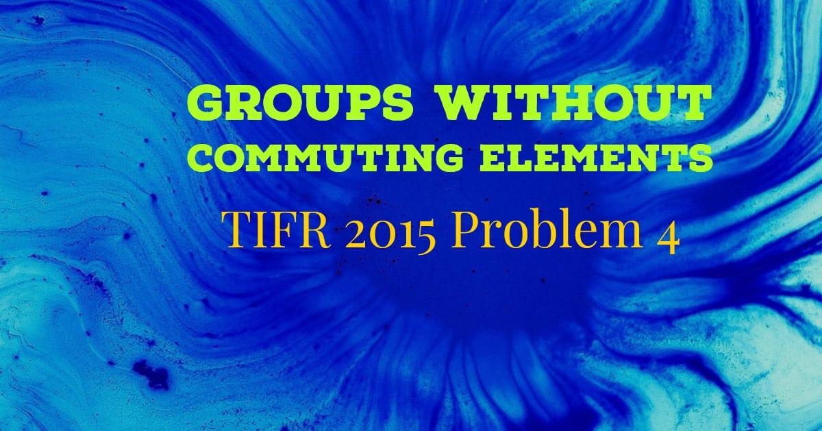 TIFR 2015 Problem 4 Solution