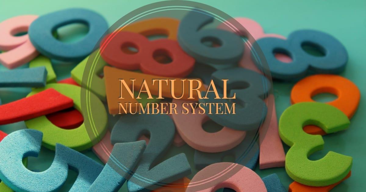 NATURAL NUMBER SYSTEM