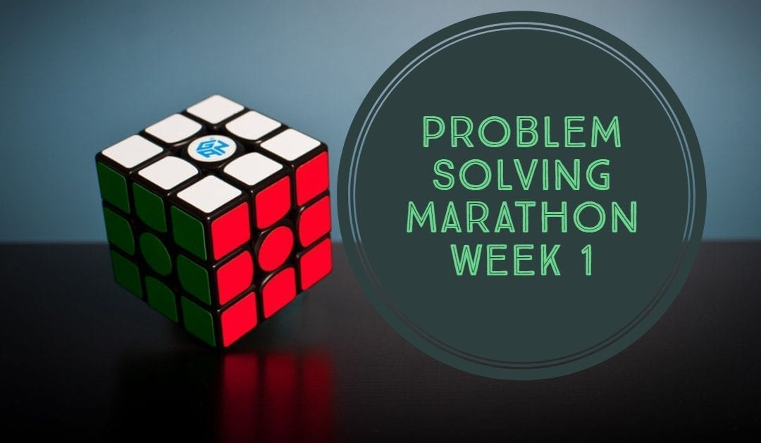 Problem Solving Marathon Week 1