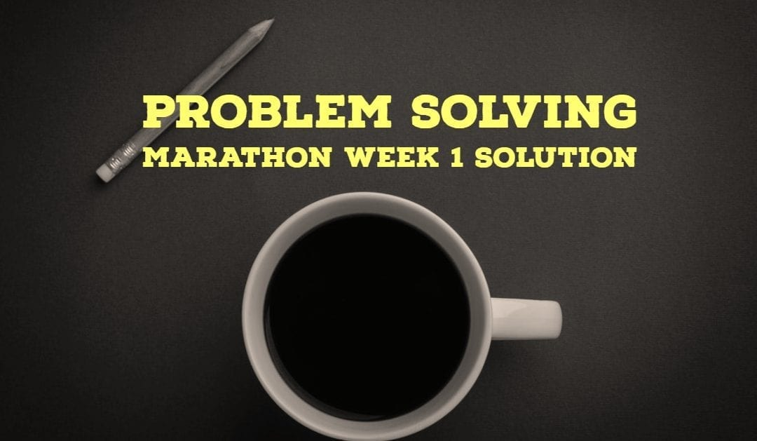 Problem Solving Marathon Week1 Solution