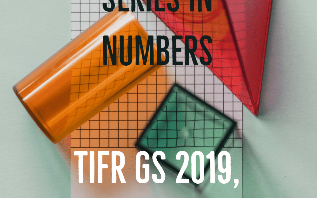 Series in numbers, TIFR GS 2019, Part A, Problem 2