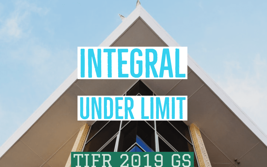 Integral under limit: TIFR 2019 GS Part A, Problem 6