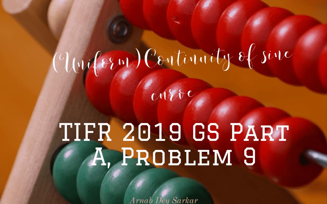 (Uniform)Continuity of sine curve: TIFR 2019 GS Part A, Problem 9