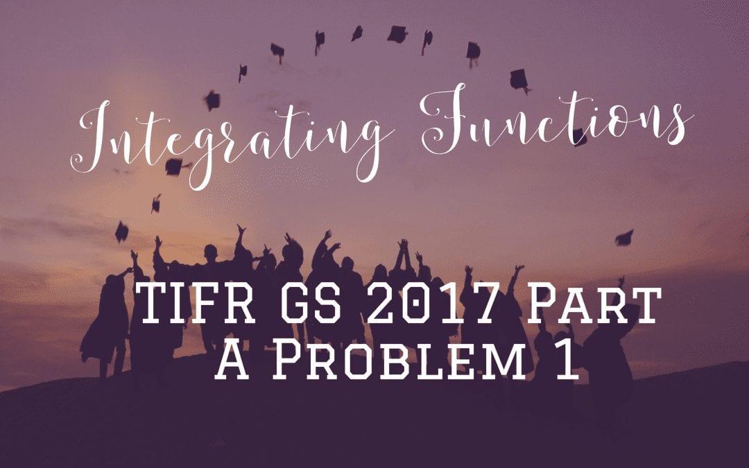 Continuous Functions: TIFR GS 2017 Part A Problem 1.