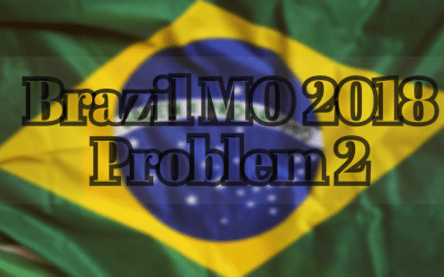Brazil MO 2018 Problem 2 – Azambuja Rational