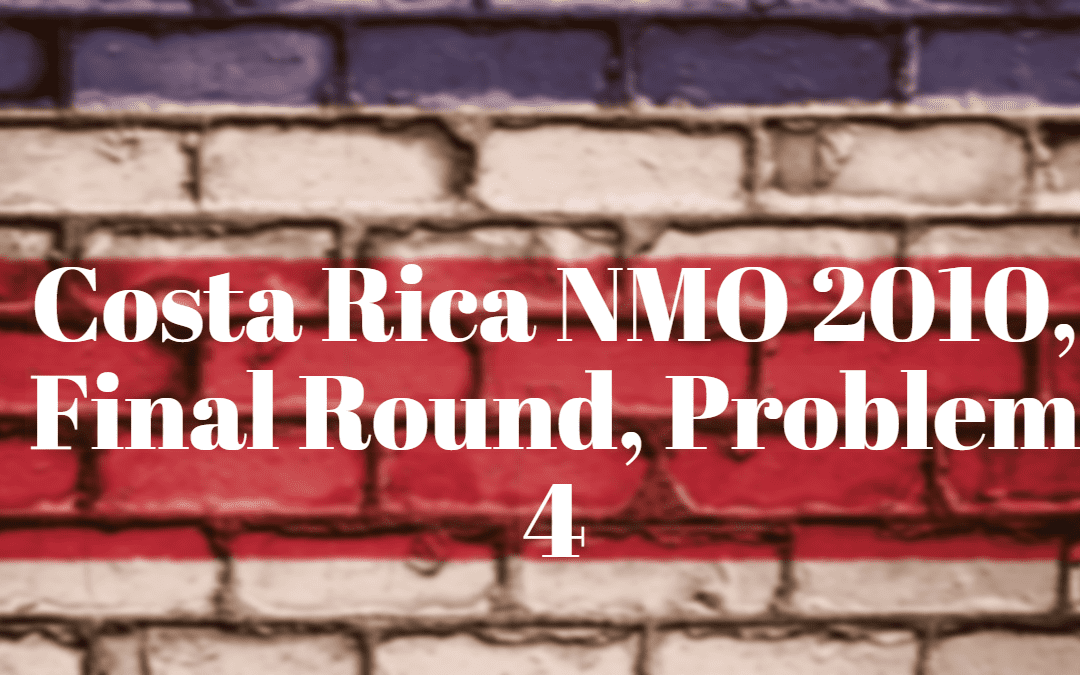 Costa Rica NMO 2010, Final Round, Problem 4 – Number Theory