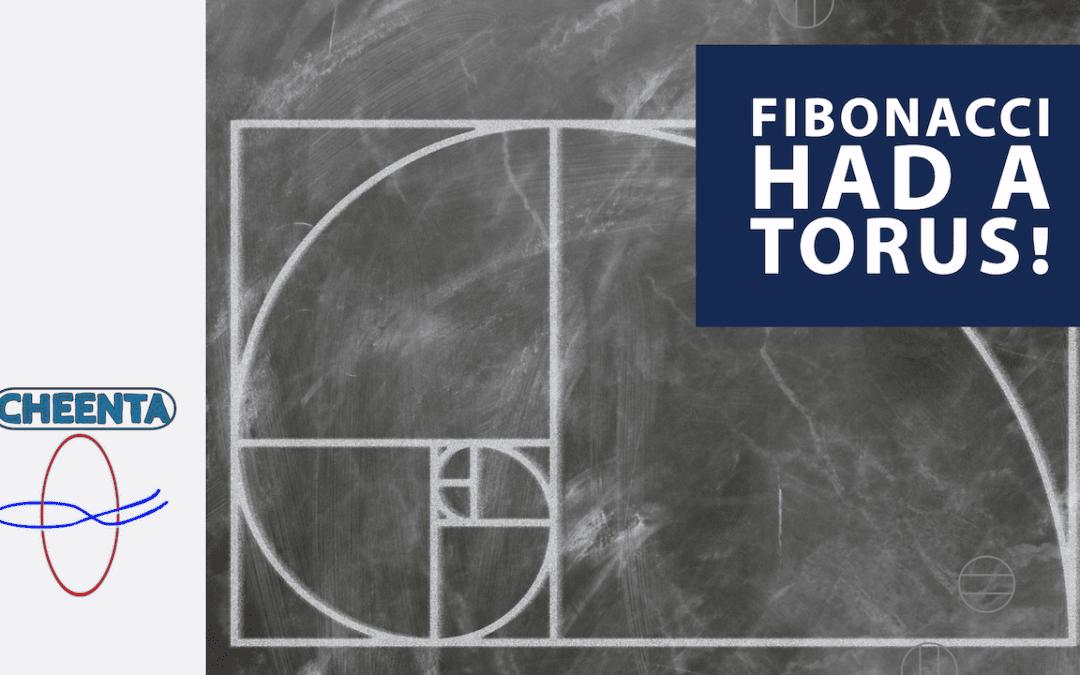 What if Fibonacci had a Torus?