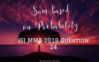 Sum based on Probability – ISI MMA 2018 Question 24