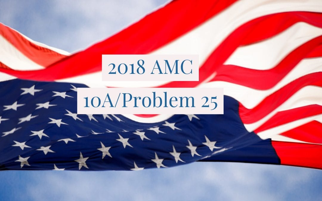 2018 AMC 10A Problem 25 Number Theory
