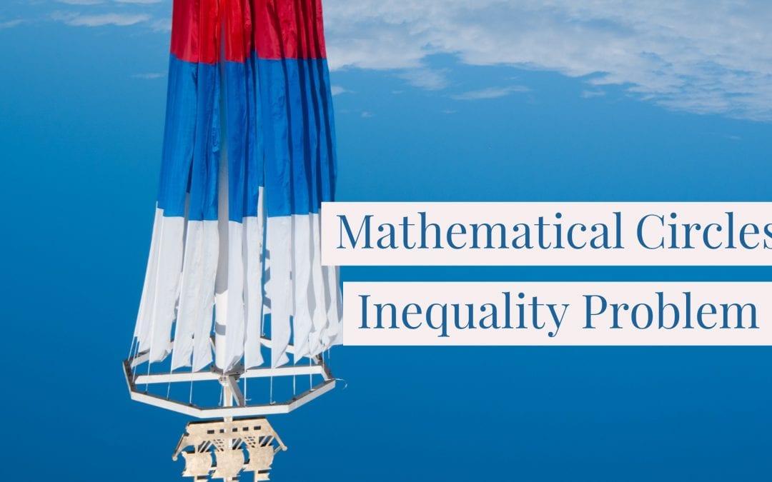 Mathematical Circles Inequality Problem