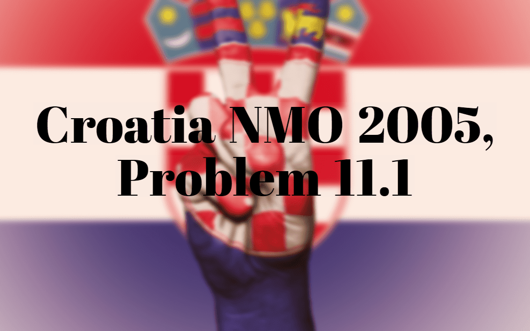 Number Theory – Croatia MO 2005 Problem 11.1