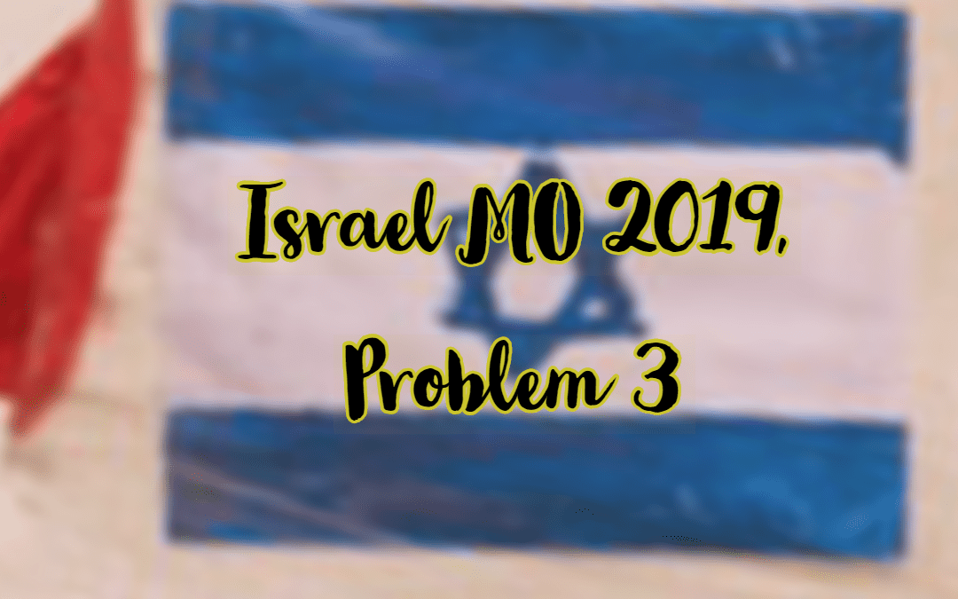 Geometry, Israel MO 2019, Problem 3