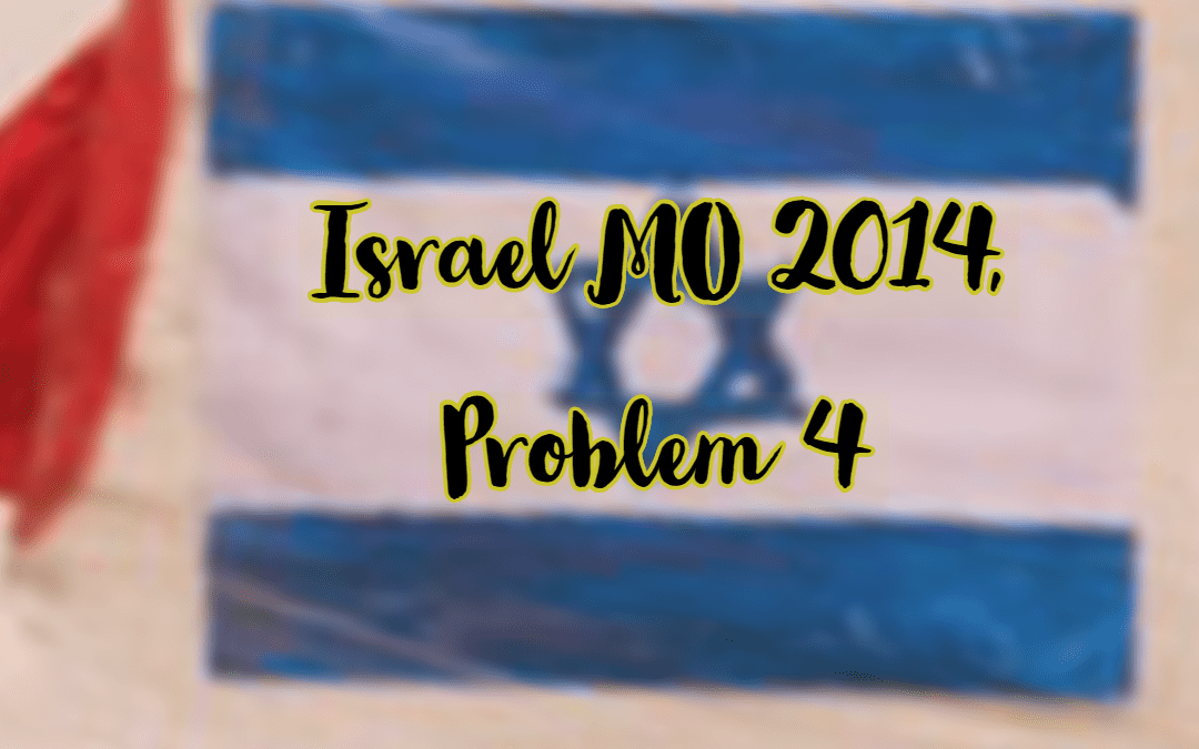 Combinatorics, Israel MO 2014, Problem 4