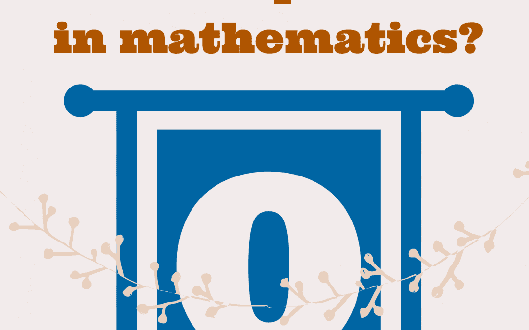 Why is the number zero most important in mathematics?