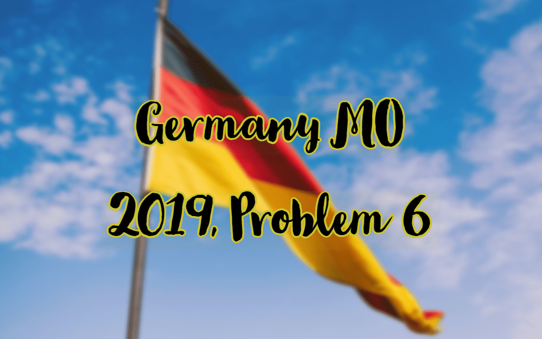 Algebra, Germany MO 2019, Problem 6