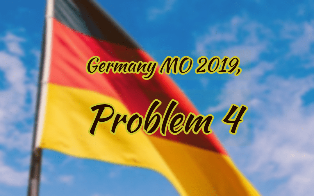 Number Theory – Germany MO 2019, Problem 4