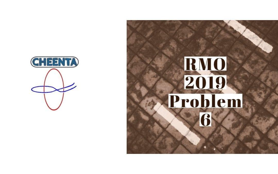 RMO 2019 Problem 6 Solution