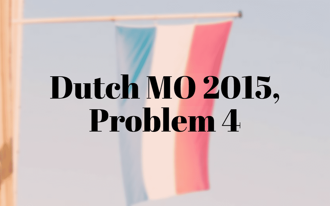 Number Theory – Dutch MO 2015, Problem 4