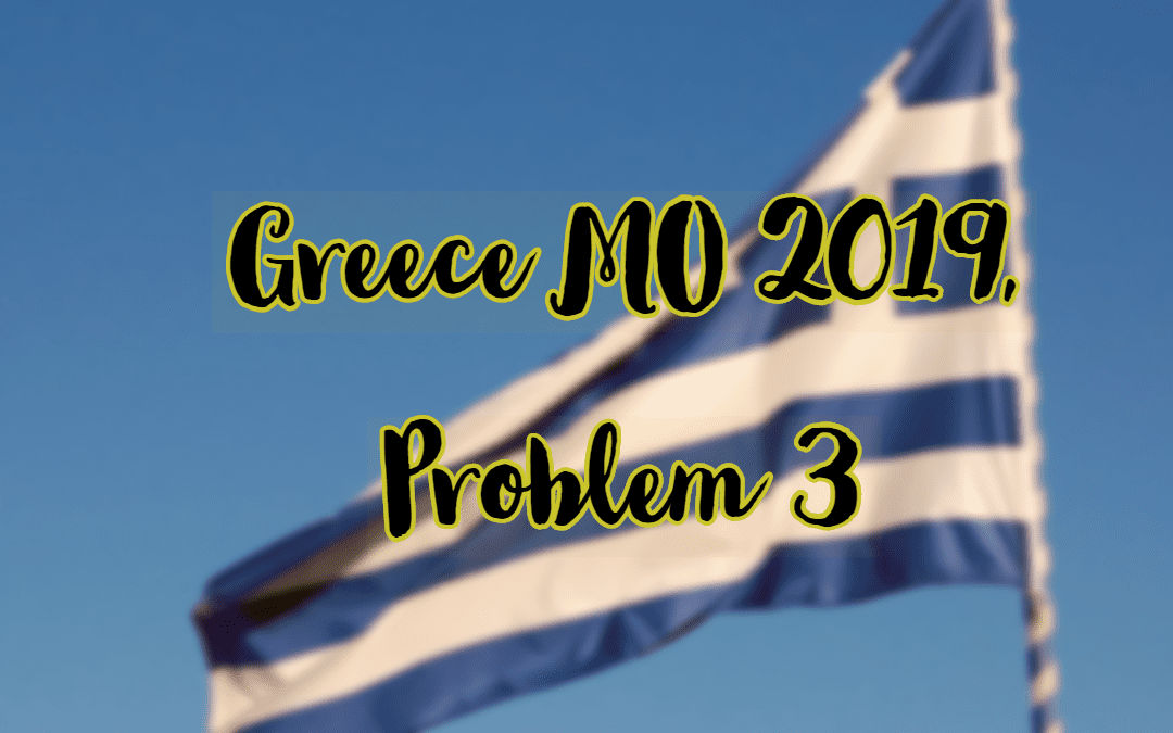 Number Theory, Greece MO 2019, Problem 3
