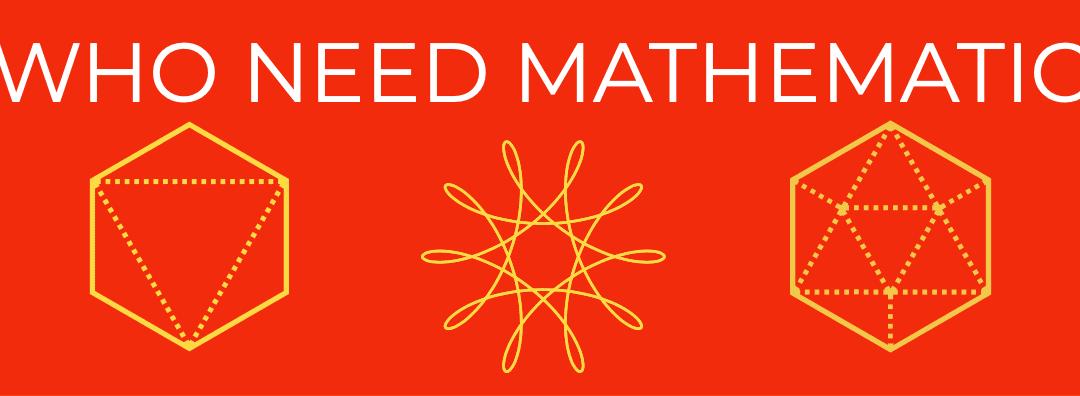 Who needs mathematics?