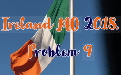 Number Theory, Ireland MO 2018, Problem 9