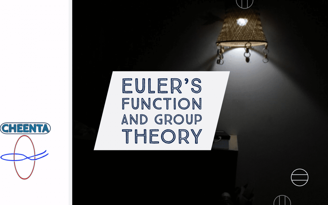 How Euler's Function is connected with Group Theory