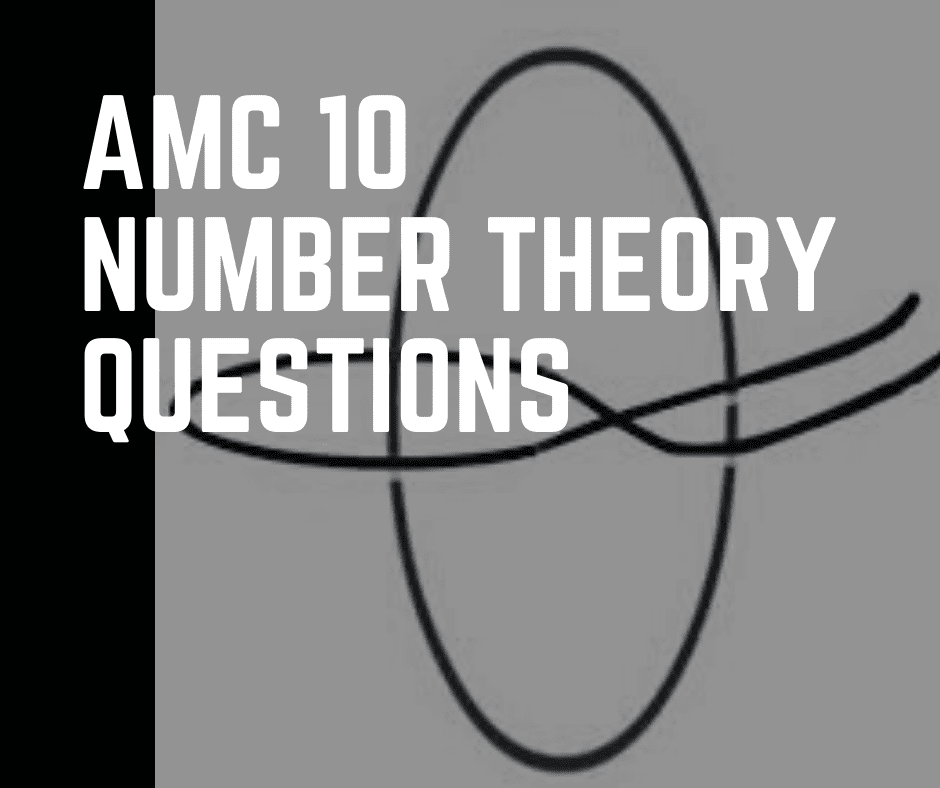 AMC 10 Number Theory Questions