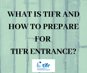 WHAT IS TIFR AND HOW TO PREPARE FOR TIFR ENTRANCE