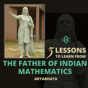 3 lessons to learn from the father of Mathematics in India