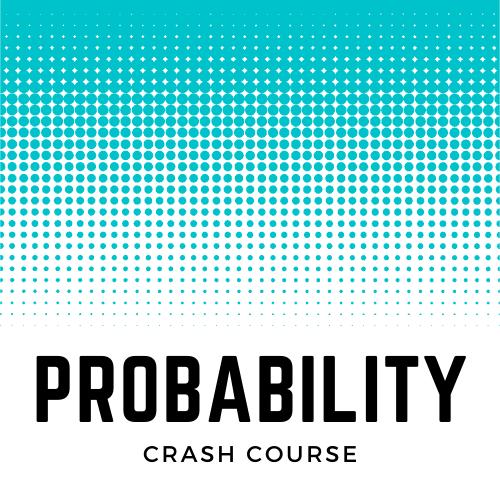 Probability Crash Course